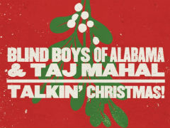 The Blind Boys of Alabama & Taj Mahal Set for Christmas Release @ARTISTdirect